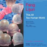 Fang Lijun_This All Too Human World